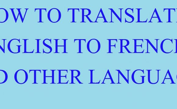 HOW TO TRANSLATE ENGLISH TO
