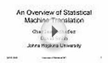 An Overview of Statistical Machine Translation