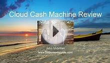Cloud Cash Machine Review – Rob Benwell - Just