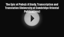 The Epic of Pabuji: A Study Transcription and Translation