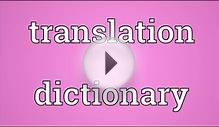 Translation dictionary Meaning